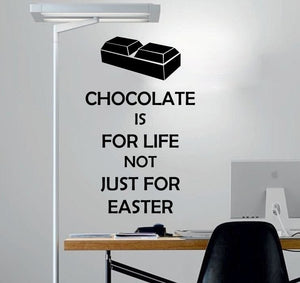 Chocolate is for life