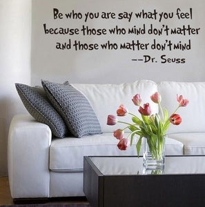 "Dr. Seuss - ""Be who you are..."""