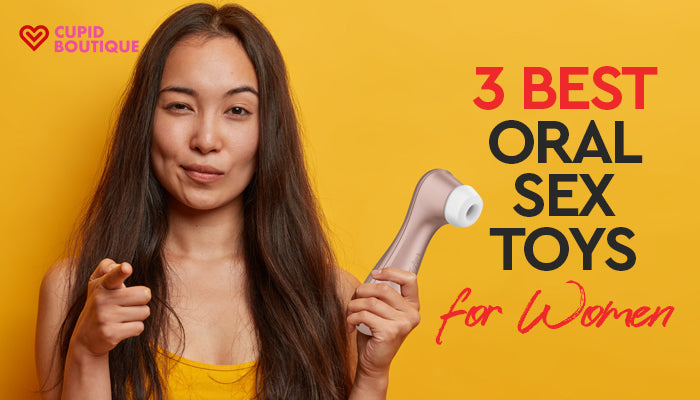 3 Best Oral Sex Toys for Women (Your Simple Guide)