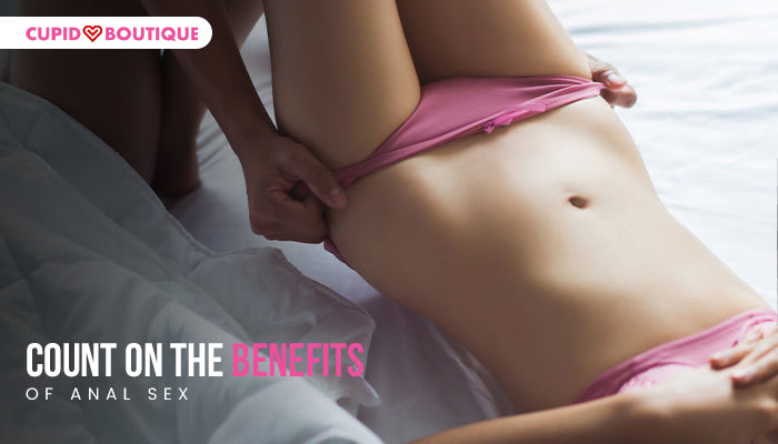 Count on the Benefits of Anal Sex