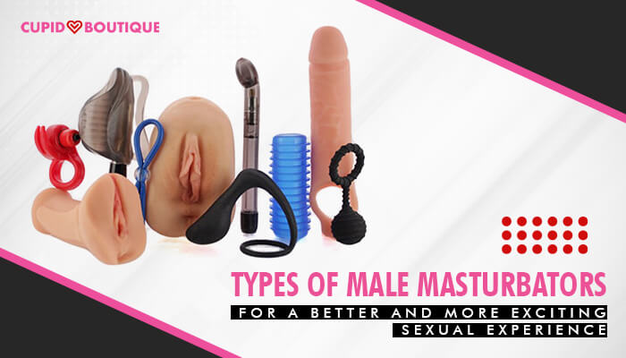 Types-of-Male-Masturbators-for-a-Better-and-More-Exciting-Sexual-Experience