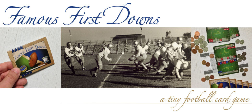 Order your very own copy of Famous First Downs, our tiny two-player football card game!