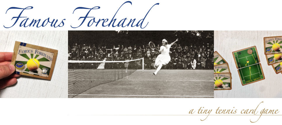 Order your very own copy of Famous Forehand, our tiny two-player tennis card game!