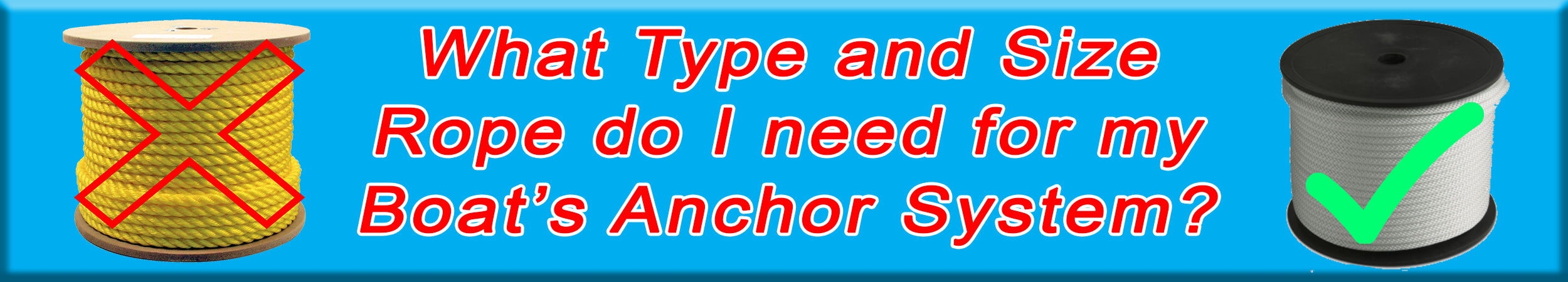 What type and size anchor rope for a boat's anchor system