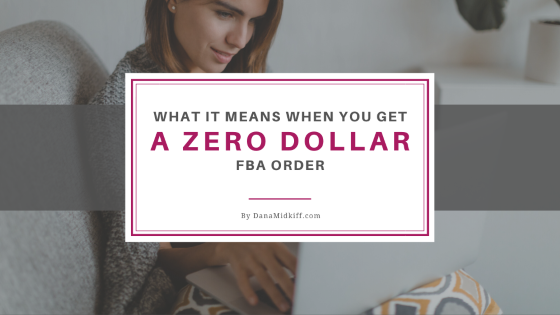 What It Means When You Get a Zero Dollar FBA Order
