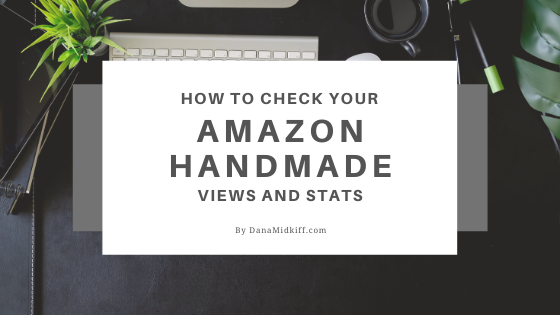 How to Know How Many Views You Are Getting on Amazon Handmade