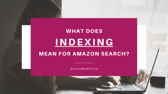 What Does Indexing Mean for Amazon Search?
