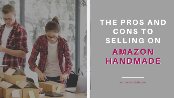 The Pros and Cons to Selling on Amazon Handmade