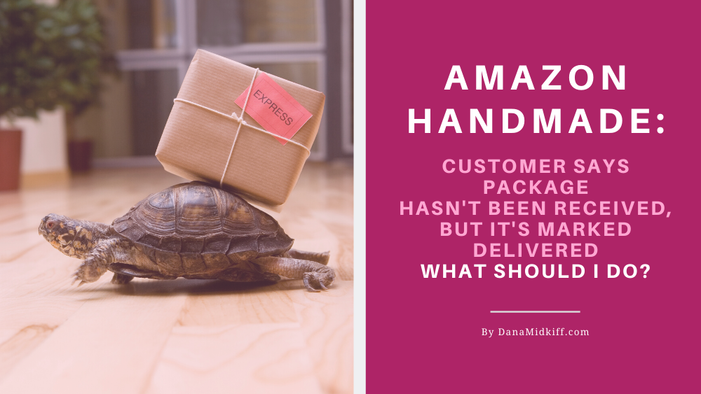 Amazon Handmade Package Not Received
