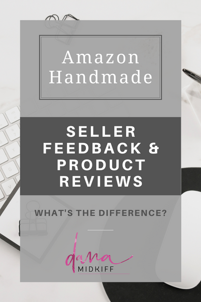 Amazon Handmade Seller Feedback and Product Reviews Differences