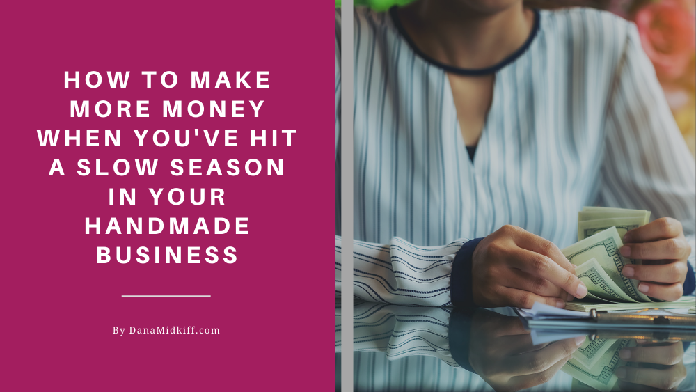 How to Make More Money During a Slow Business Season