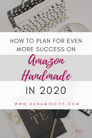 How to Plan for Even More Success on Amazon Handmade in 2020