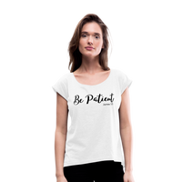 Be Patient Roll Cuff Tee - white