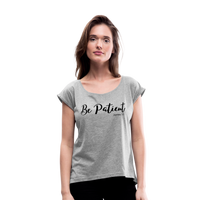 Be Patient Roll Cuff Tee - heather gray