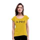Be Patient Roll Cuff Tee - mustard yellow