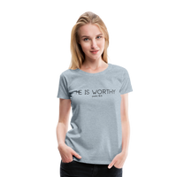 He Is Worthy Premium Tee - heather ice blue