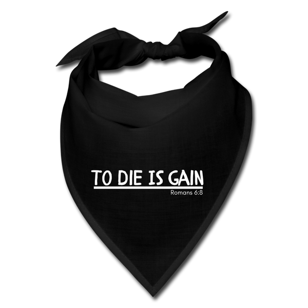 To Die Is Gain Bandana - black