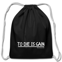 To Die Is Gain Drawstring Bag - black