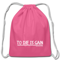 To Die Is Gain Drawstring Bag - pink