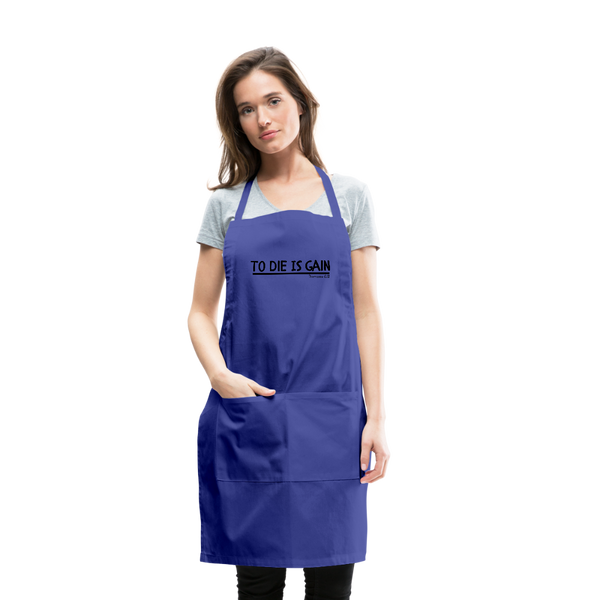 To Die Is Gain Apron - royal blue