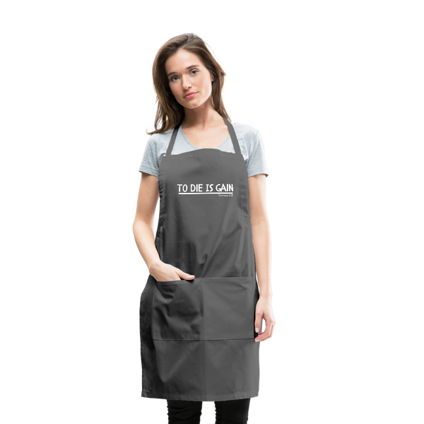 To Die Is Gain Apron - charcoal