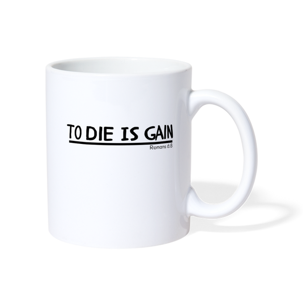 To Die Is Gain Mug - white