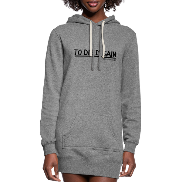 To Die Is Gain Hoodie Dress - heather gray