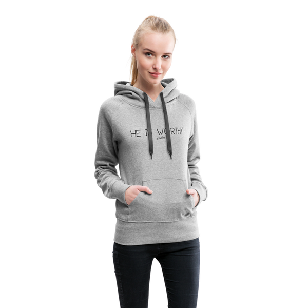 He Is Worthy Premium Hoodie - heather gray