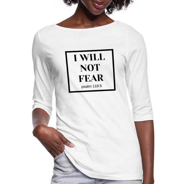 I Will Not Fear 3/4 Sleeve Tee - white