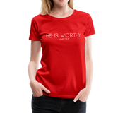 He Is Worthy Premium Tee - red