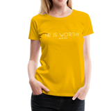 He Is Worthy Premium Tee - sun yellow
