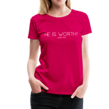 He Is Worthy Premium Tee - dark pink
