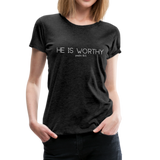 He Is Worthy Premium Tee - charcoal gray