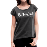 Be Patient Roll Cuff Tee - heather black