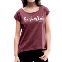 Be Patient Roll Cuff Tee - heather burgundy