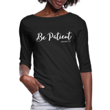 Be Patient 3/4 Sleeve Tee - black