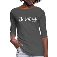 Be Patient 3/4 Sleeve Tee - charcoal