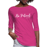 Be Patient 3/4 Sleeve Tee - fuchsia