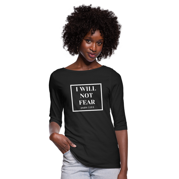 I Will Not Fear 3/4 Sleeve Tee - black