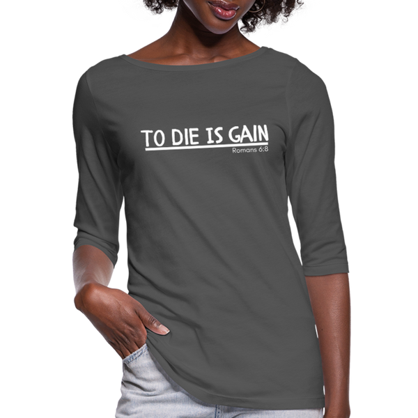 To Die Is Gain 3/4 Sleeve Tee - charcoal