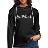 Be Patient Lightweight Hoodie - charcoal gray