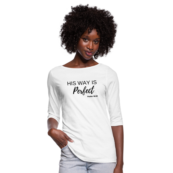 His Way is Perfect 3/4 Sleeve Tee - white