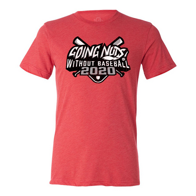 """Going Nuts Without Baseball 2020"" Shirt"