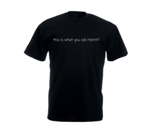 'This is What You Call Merch' Black T-Shirt