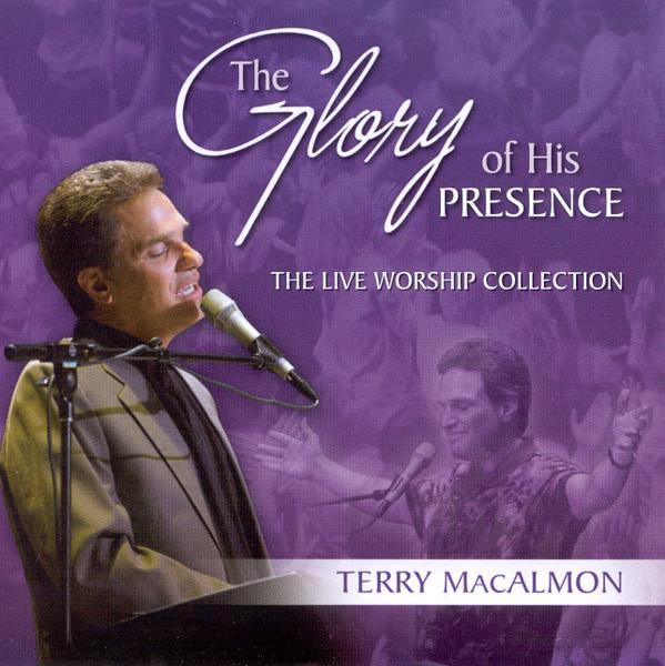 The Glory of His Presence: The Live Worship Collection - Terry MacAlmon (MP3)