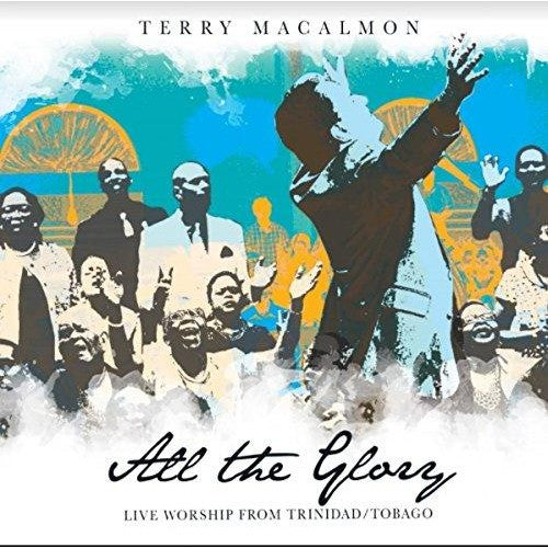 All The Glory, Live Worship from Trinidad/Tobago - Terry MacAlmon (CD Album)