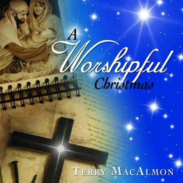 A Worshipful Christmas - Terry MacAlmon (CD Album)