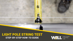 How To: Light Pole String Test for Manufacturing Tolerances