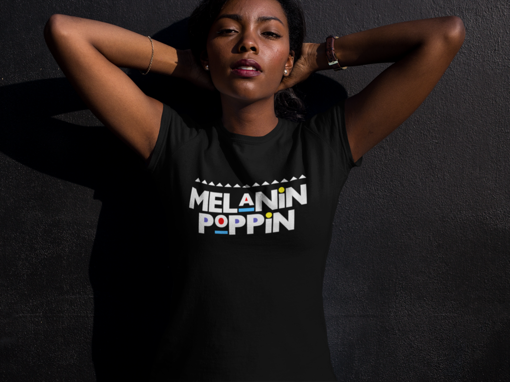 Ladies' Melanin Poppin
