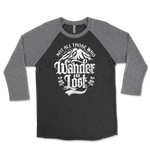 Not All Those Who Wander Are Lost Unisex Triblend Raglan 3/4 Sleeve